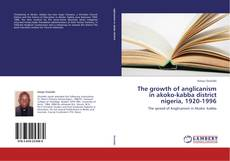Portada del libro de The growth of anglicanism in akoko-kabba district nigeria, 1920-1996