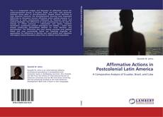 Bookcover of Affirmative Actions in Postcolonial Latin America