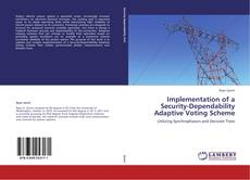 Bookcover of Implementation of a Security-Dependability Adaptive Voting Scheme