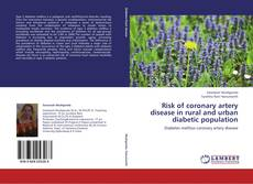 Bookcover of Risk of coronary artery disease in rural and urban diabetic population