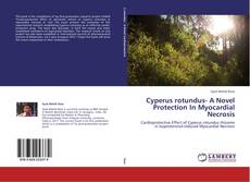 Bookcover of Cyperus rotundus- A Novel Protection In Myocardial Necrosis