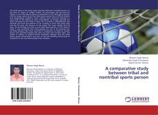 Copertina di A comparative study between tribal and nontribal sports person