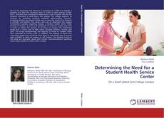 Determining the Need for a Student Health Service Center的封面
