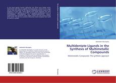 Bookcover of Multidentate Ligands in the Synthesis of Multimetallic Compounds