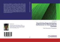 Buchcover von Examining Argumentative Coherence in Crosscultural Context