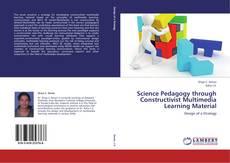 Обложка Science Pedagogy through Constructivist Multimedia Learning Material