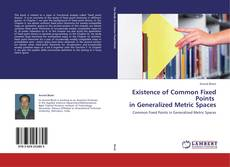 Capa do livro de Existence of Common Fixed Points   in Generalized Metric Spaces