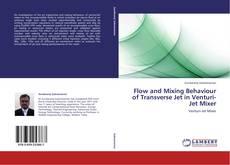 Обложка Flow and Mixing Behaviour of Transverse Jet in Venturi-Jet Mixer