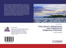 Bookcover of Fishy Spaces: Globalisation and Livelihood of Indigenous Fishermen