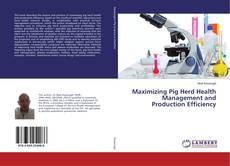 Maximizing Pig Herd Health Management and Production Efficiency的封面
