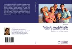 Bookcover of The Family as an Externality within a Market Economy