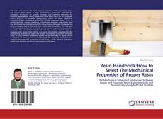 Buchcover von Resin Handbook:How to Select The Mechanical Properties of Proper Resin