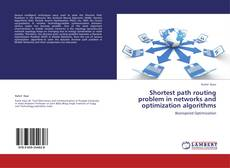 Bookcover of Shortest path routing problem in networks and optimization algorithms