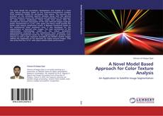 Bookcover of A Novel Model Based Approach for Color Texture Analysis