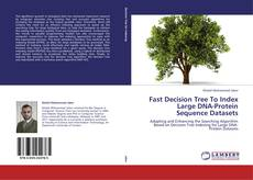 Copertina di Fast Decision Tree To Index Large DNA-Protein Sequence Datasets