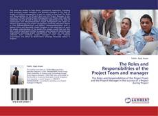 Bookcover of The Roles and Responsibilities of the Project Team and manager