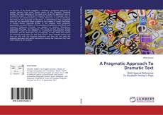 A Pragmatic Approach To Dramatic Text kitap kapağı