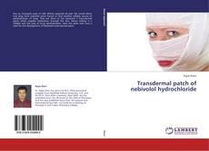 Transdermal patch of nebivolol hydrochloride kitap kapağı
