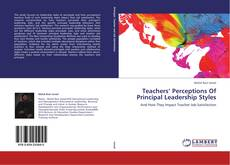 Bookcover of Teachers' Perceptions Of Principal Leadership Styles