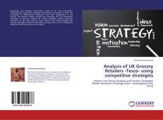 Bookcover of Analysis of UK Grocery Retailers -Tesco- using competitive strategies