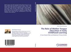 Couverture de The Role of Mother Tongue Education in Early Childhood Learning