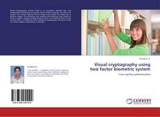 Capa do livro de Visual cryptography using two factor biometric system