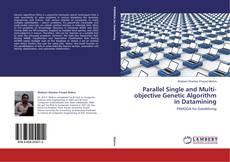 Capa do livro de Parallel Single and Multi-objective Genetic Algorithm in Datamining