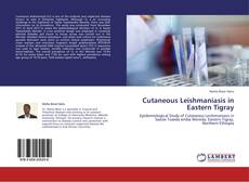 Bookcover of Cutaneous Leishmaniasis in Eastern Tigray