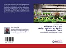 Bookcover of Selection of Suitable Sowing Medium for Raising Ornamental Plants