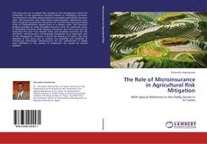 Bookcover of The Role of Microinsurance in Agricultural Risk Mitigation