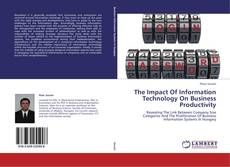 Bookcover of The Impact Of Information Technology On Business Productivity
