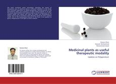 Medicinal plants as useful therapeutic modality的封面