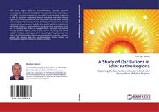 Bookcover of A Study of Oscillations in Solar Active Regions