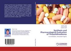 Bookcover of Synthesis and Pharmacological Evaluation of Thiazolidinediones