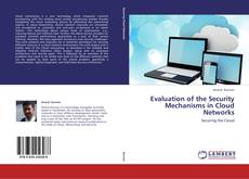 Bookcover of Evaluation of the Security Mechanisms in Cloud Networks
