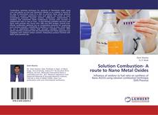 Bookcover of Solution Combustion- A route to Nano Metal Oxides