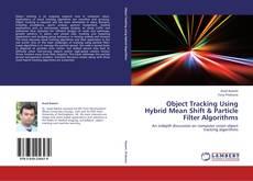 Borítókép a  Object Tracking Using Hybrid Mean Shift & Particle Filter Algorithms - hoz