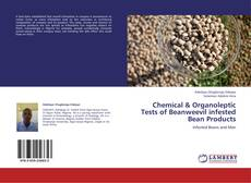 Bookcover of Chemical & Organoleptic Tests of Beanweevil infested Bean Products