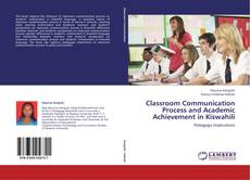 Buchcover von Classroom Communication Process and Academic Achievement in Kiswahili