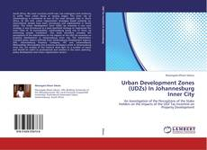 Bookcover of Urban Development Zones (UDZs) In Johannesburg Inner City