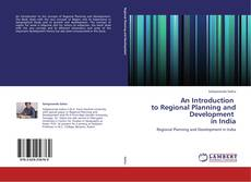 Bookcover of An Introduction   to Regional Planning and Development   in India
