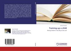 Bookcover of Training up a child