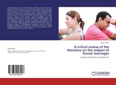 Bookcover of A critical review of the literature on the subject of forced marriages