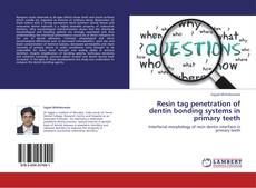 Bookcover of Resin tag penetration of dentin bonding systems in primary teeth