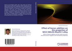 Bookcover of Effect of boron addition on the properties of Ni53.5Mn26.0Ga20.5 alloy