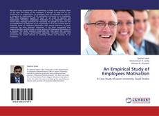 Bookcover of An Empirical Study of Employees Motivation