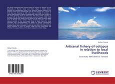 Bookcover of Artisanal fishery of octopus in relation to local livelihoods