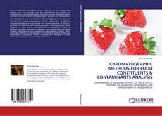 Обложка CHROMATOGRAPHIC METHODS FOR FOOD CONSTITUENTS & CONTAMINANTS ANALYSIS
