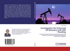 Обложка Investigation for Enhanced Oil Recovery with ASP Flooding