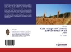 Borítókép a  Class struggle in In Dubious Battle  and Devil on the Cross - hoz